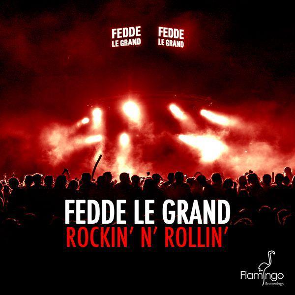Fedde Le Grand - Rockin' N' Rollin' [Flamingo]