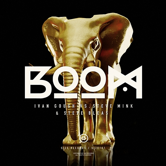 Ivan Gough vs. Steve Bleas & Stevie Mink - Boom [Size]