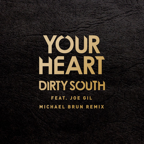 Dirty South Feat. Joe Gil - Your Heart (Michael Brun Remix) [Phazing]